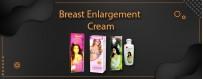 Buy Breast Enlargement Cream & Enhance Your Breast Size